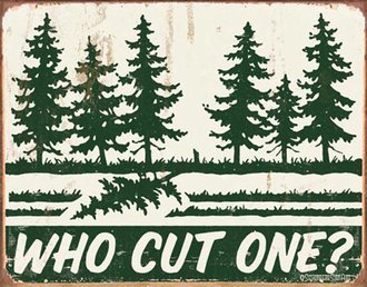 Tin Sign - Schonberg - Who Cut One? (Weathered)