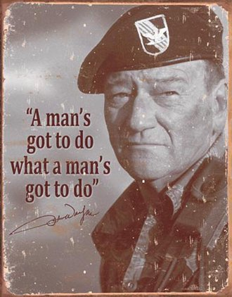 Tin Sign - John Wayne - Man's Gotta Do (Weathered)