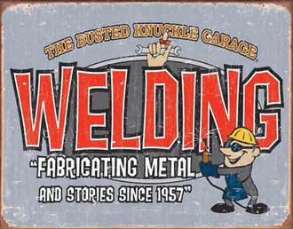 Tin Sign - Busted Knuckle Garage - Welding (Weathered)