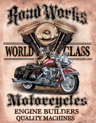 Tin Sign - Legends - Road Works - Motorcycle