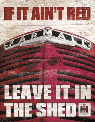 Tin Sign - International Farmall - If It Ain't Red (Weathered)