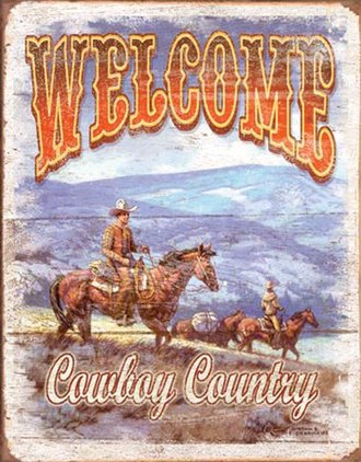 Tin Sign - Welcome Cowboy Country (Weathered)