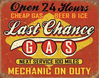 Tin Sign - Last Chance Gas (Weathered)