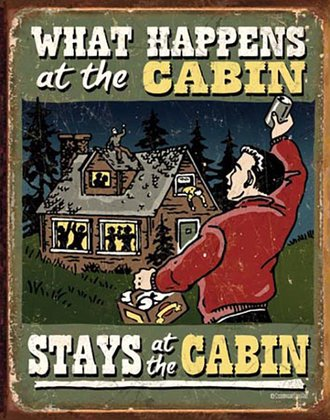 Tin Sign - Cabin - What Happens