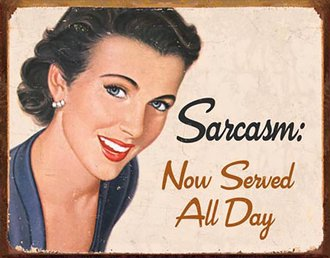 Tin Sign - Ephemera - Sarcasm