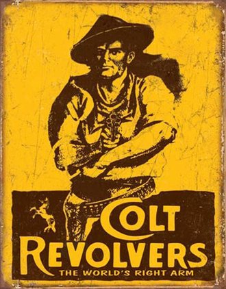 Tin Sign - Colt - World's Right Arm (Weathered)