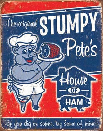 Tin Sign - Stumpy Pete's Ham (Weathered)