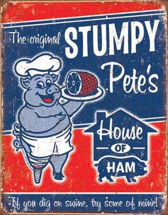Tin Sign - Stumpy Pete's Ham (Weathered)