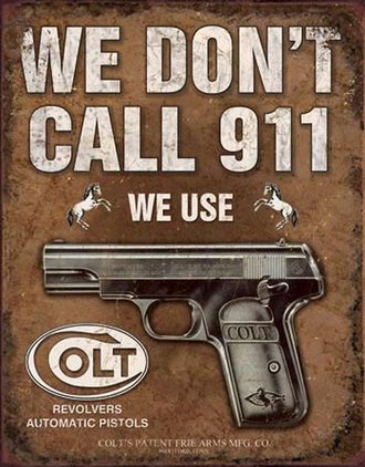 Tin Sign - Colt - We Don't Dial 911 (Weathered)