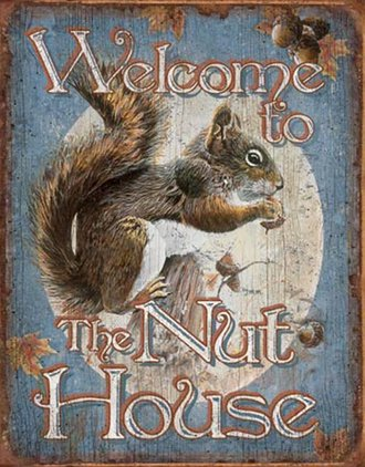 Tin Sign - Nut House - Welcome (Weathered)