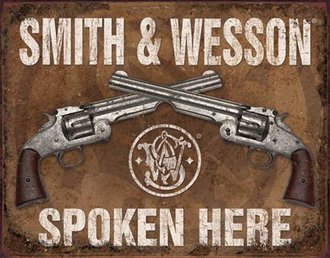 Tin Sign - Smith & Wesson - Spoken Here (Weathered)