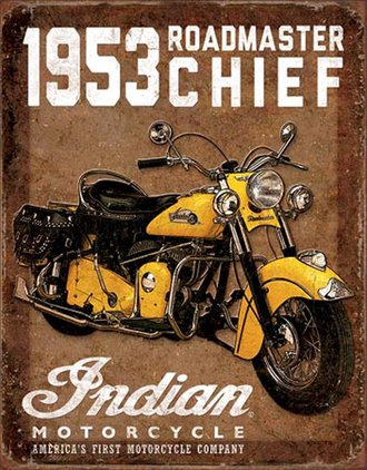 Tin Sign - Indian Motorcycles - 1953 Roadmaster Chief (Weathered)