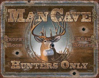 Tin Sign - Man Cave - Hunters Only (Weathered)