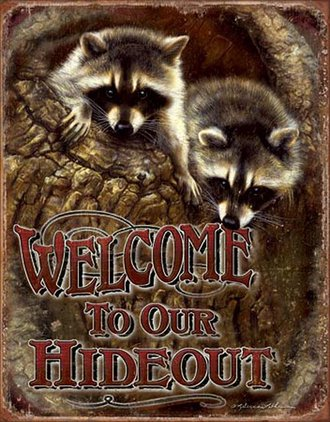 Tin Sign - Welcome to Our Hideout (Raccoon) (Weathered)