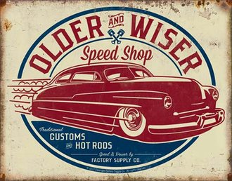 Tin Sign - Older & Wiser Speed Shop - 1950's Rod