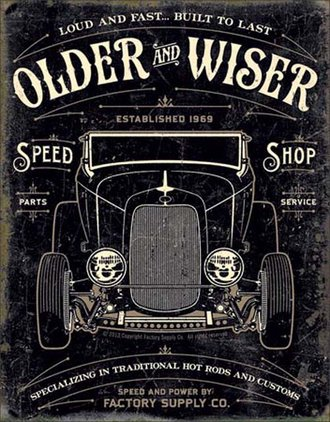 Tin Sign - Older & Wiser Speed Shop - 1930's Rod