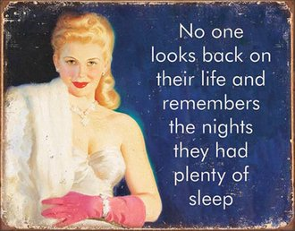 Tin Sign - No One Remembers...Plenty of Sleep