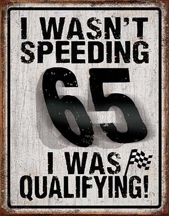 Tin Sign - I Wasn't Speeding, I Was Qualifying!