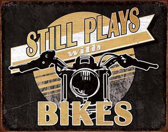 Tin Sign - Still Plays with Bikes