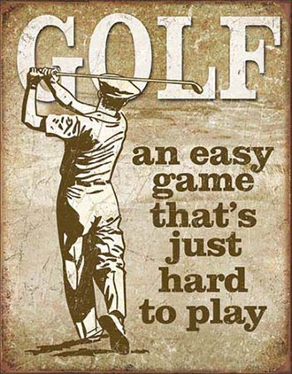 Tin Sign - Golf - An Easy Game…