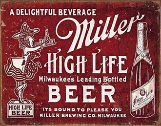 Tin Sign - Miller High Life Beer - It's Bound to Please