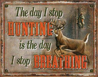 Tin Sign - Stop Hunting - Stop Breathing