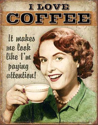 Tin Sign - Coffee - Paying Attention!