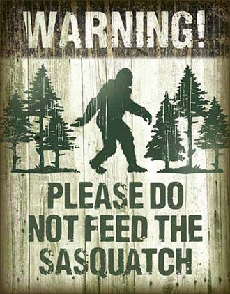 Tin Sign - Big Foot - Warning! Please Do Not Feed the Sasquatch