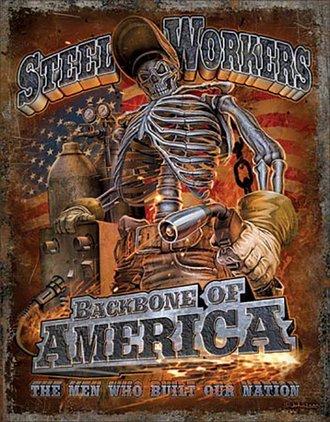 Tin Sign - Steel Workers - Backbone of America