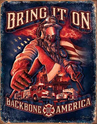 Tin Sign - Fire Fighters - Bring It On - Backbone of America
