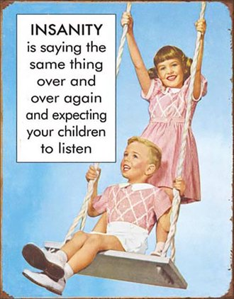 Tin Sign - Insanity Is…Expecting Your Children to Listen