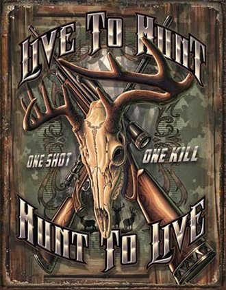 Tin Sign - Live to Hunt - Hunt To Live