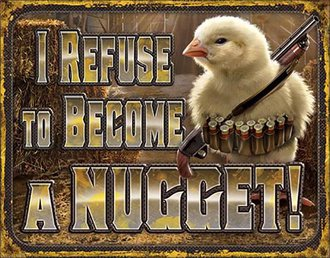 Tin Sign - Chicken - I Refuse to Become a Nugget!