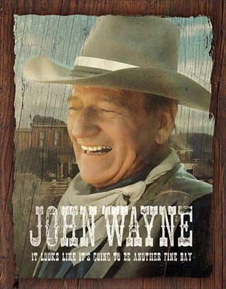 Tin Sign - John Wayne - Fine Day