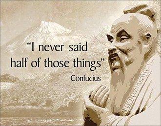 "Tin Sign - Confucius - ""I Never Said Half of Those Things!"""