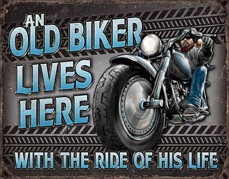 Tin Sign - Old Biker...Ride of His Life