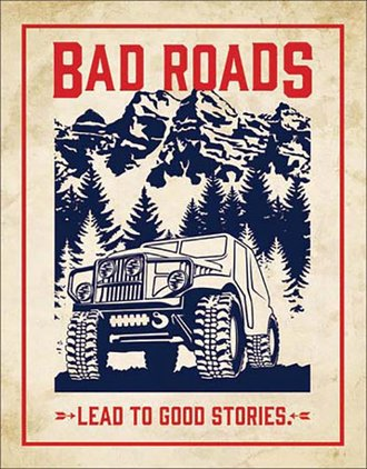 Tin Sign - Bad Roads Lead to Good Stories