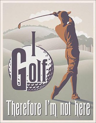 Tin Sign - I Golf Therefore I'm Not Here
