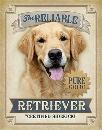 Tin Sign - The Reliable Retriever