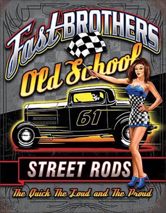 Tin Sign - Fast Brothers Old School Street Rods