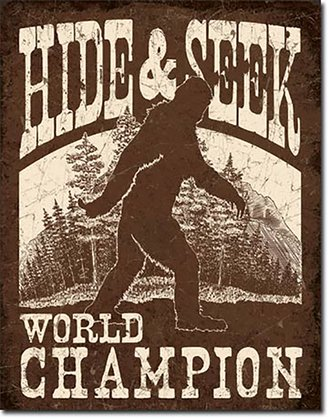 Tin Sign - Big Foot - Hide & Seek World Champion