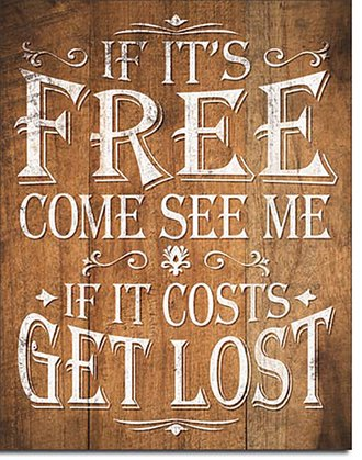 Tin Sign - If It's Free, Come See Me