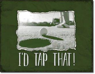 Tin Sign - Golf - I'd Tap That!