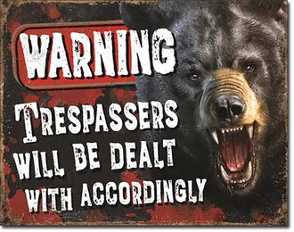Tin Sign - Warning - Trespassers - Bear
