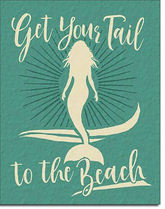 Tin Sign - Get Your Tail to the Beach - Mermaid