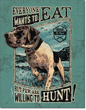 Tin Sign - Few Are Willing to Hunt!