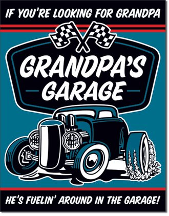 Tin Sign - Grandpa's Garage...He's Fuelin' Around