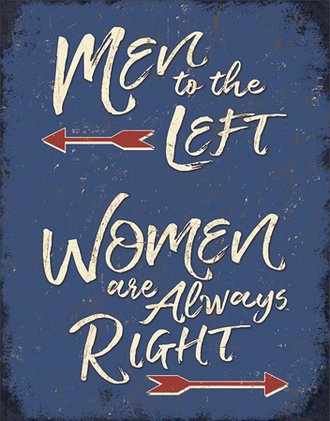 Tin Sign - Men to the Left, Women are Always Right