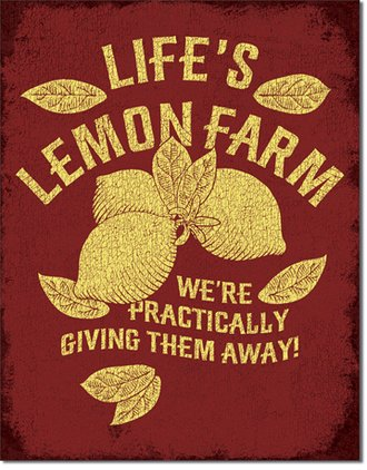 Tin Sign - Life's Lemon Farm