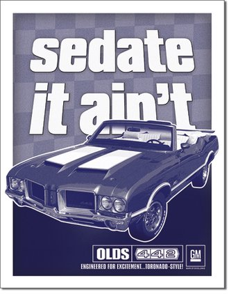 Tin Sign - Olds 442 - sedate it ain't
